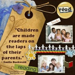 Quote: Children are made readers on the laps of their parents. - Emilie Buchwald